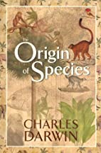 The Origin of Species: By Means of Natural…
