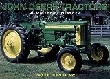 Henshaw, Peter: John Deere Tractors: A Pictorial History