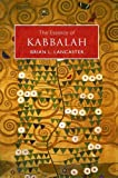 Lancaster, Brian L.: The Essence of Kabbalah