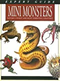 Hammond, Paula: Mini Monsters: Nature's Tiniest and Most Terrifying Creatures