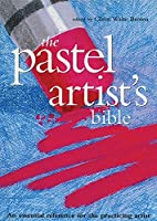 The Pastel Artist's Bible by Claire…