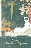 Husain, Shahrukh: Virago Book of Erotic Myths And Legends