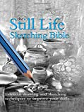 HARRISON, HAZEL: The Still Life Sketching Bible