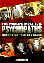 The World's Most Evil Psychopaths:…