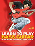 Learn To Play Bass Guitar (Music Bibles) by…