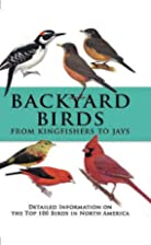 Backyard Birds From Kingfishers to Jays:…