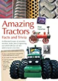 HENSHAW, PETER: Amazing Tractor Facts & Trivia (Amazing Facts & Trivia)