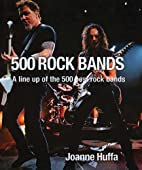 500 Rock Bands: A Line up of the 500 Best…