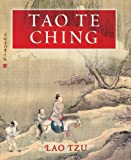 Tzu, Lao: Tao Te Ching: The Classic of the Way and Its Power
