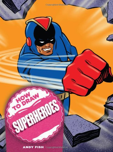 how-to-draw-superheroes-how-to-draw-chartwell-books