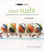 New Sushi: From Rainbow Rolls to Seared…