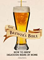 The Brewer's Bible: How to Brew…