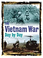 The Vietnam War Day by Day by Leo Daugherty