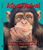 Ask An Animal: Why Animals are Much Better…