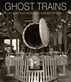Ghost Trains: Images from America's…