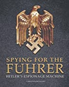 Spying for the Fuhrer: Hitler's…