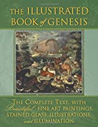 The Illustrated Book of Genesis: The…