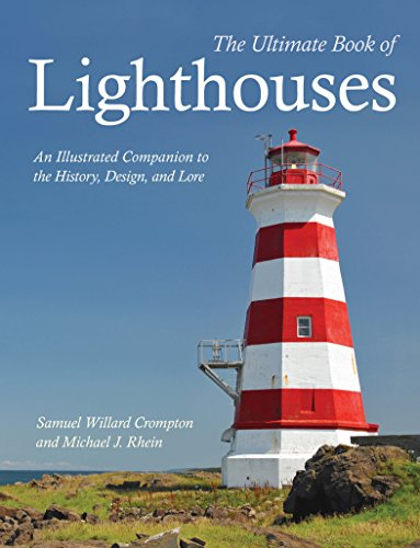 the-ultimate-book-of-lighthouses-an-illustrated-companion-to-the-history-design-and-lore