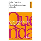 Julio Cortazar: Nous l'aimons tant, Glenda. Queremos tanto a Glenda (bilingual edition in French and Spanish) (French and Spanish Edition)