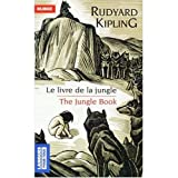 Kipling, Rudyard: Le Livre de la Jungle (French and English bilingual edition of edition of the Book of the Jungle) (French and English Edition)