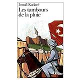Kadare, Ismail: Les Tambours de la Pluie