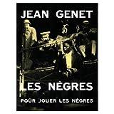 Genet, Jean: Les Negres: Pour Jouer Les Negres (French Edition)