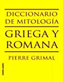 Pierre Grimal: Dictionary of Greek & Roman Mythology: Diccionario de Mitologia Griega y Romana
