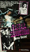 Fatal Seduction by Rena Vicini