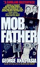 Mobfather by George Anastasia