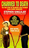 Singular, Stephen: Charmed to Death