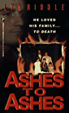 Ashes to Ashes by Lyn Riddle