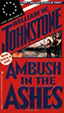 Ambush In The Ashes by William W. Johnstone