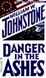 Johnstone, William W.: Danger In The Ashes (Wingman)