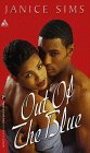 Out of the Blue by Janice Sims