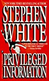 White, Stephen: Privileged Information