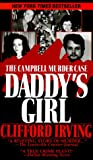 Irving, Clifford: Daddy's Girl : The Campbell Murder Case