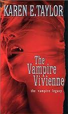 The Vampire Vivienne (Vampire Legacy, #5) by…