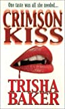 Baker, Trisha: Crimson Kiss