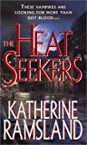 Ramsland, Katherine: The Heat Seekers