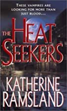 The Heat Seekers by Katherine Ramsland