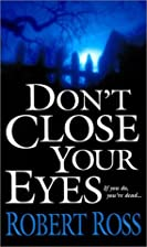 Don't Close Your Eyes by Robert Ross