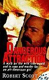 Scott, Robert: Dangerous Attractions