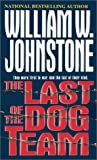 Johnstone, William W.: The Last of the Dog Team