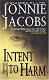 Jacobs, Jonnie: Intent to Harm
