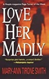 Smith, Mary-Ann Tirone: Love Her Madly