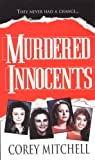 Mitchell, Corey: Murdered Innocents