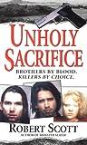Scott, Robert: Unholy Sacrifice