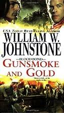 Gunsmoke and Gold by William W. Johnstone
