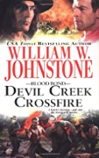 Devil Creek Crossfire by William W.…