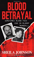 Blood Betrayal by Sheila Johnson